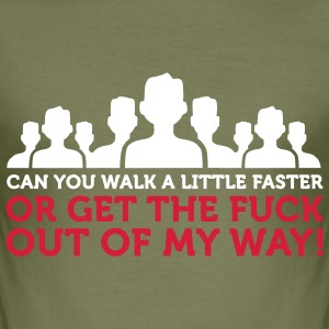 Get the Fuck out of my Way (2c) T-Shirts - Men's Slim Fit T-Shirt