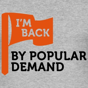 I'm back by popular demand 2 (2c) T-Shirts - Men's Slim Fit T-Shirt