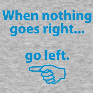 When Nothing Goes Right 1 (1c)++ T-skjorter - Slim Fit T-skjorte for menn