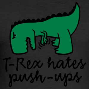 T-Rex hates push-ups T-Shirts - Männer Slim Fit T-Shirt