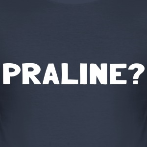 Praline? - Männer Slim Fit T-Shirt