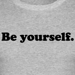 be yourself T-Shirts - Men's Slim Fit T-Shirt