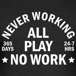 never working T-Shirts - Männer Slim Fit T-Shirt