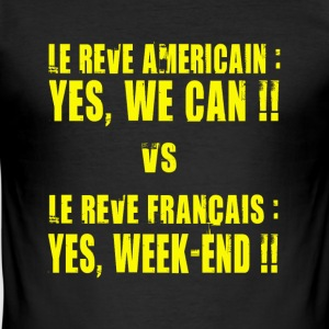 le rêve Américain : Yes, We can !! / le rêve Français : Yes, Week-end !! Tee shirts - Tee shirt près du corps Homme