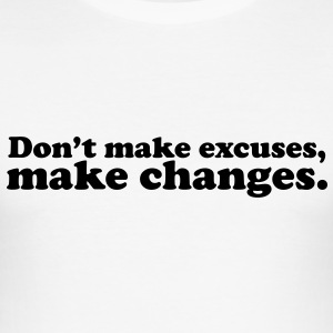 don't make excuses make changes T-shirts - Slim Fit T-shirt herr