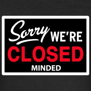 sorry we are close(d)  minded T-shirt - Maglietta aderente da uomo