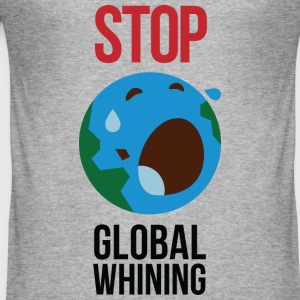 Stop Global Whining 1 (dd)++ T-Shirts - Men's Slim Fit T-Shirt