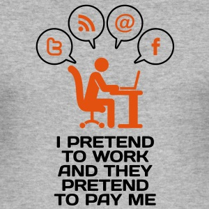 I Pretend To Work 2 (2c)++ T-Shirts - Männer Slim Fit T-Shirt