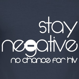 stay negative - anti hiv Tee shirts - Tee shirt près du corps Homme