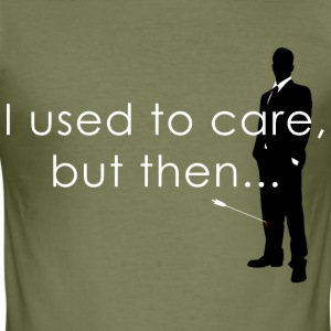 I Used To Care... T-Shirts - Men's Slim Fit T-Shirt