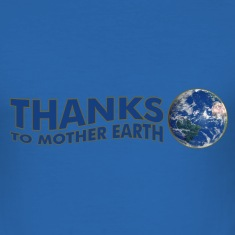 Thanks to Mother Earth!, digital T-shirt