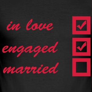 in love, engaged, married T-Shirts - Men's Slim Fit T-Shirt