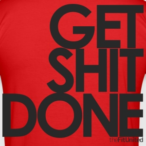 Get Shit Done - Black - Men's Slim Fit T-Shirt