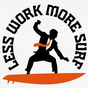 Less Work More Surf 2 (2c)++ T-shirt - Maglietta aderente da uomo