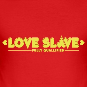 Love Slave 1c T-Shirts - Männer Slim Fit T-Shirt