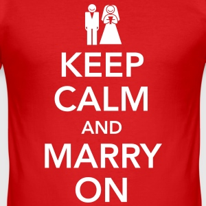 Keep calm and marry on Magliette - Maglietta aderente da uomo