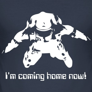 I'm coming home now! - Männer Slim Fit T-Shirt