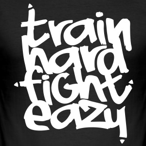 Train hard fight easy - MMA/k1/muay thai shirt T-Shirts - Männer Slim Fit T-Shirt