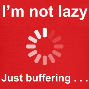 I'm Not Lazy - I'm Buffering (White) T-Shirts - Men's Slim Fit T-Shirt