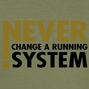 never change a running system, 1- 2 farbig / T-Shi - Männer Slim Fit T-Shirt