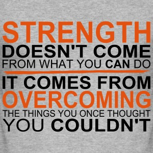 Strength comes from Overcoming T-Shirts - Men's Slim Fit T-Shirt