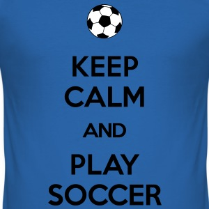 KEEP CALM AND PLAY SOCCER T-Shirts - Men's Slim Fit T-Shirt