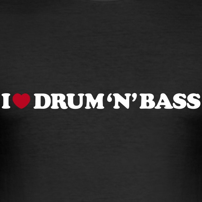I Love Drum & Bass Slim Fit Tee (Black)