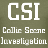 Design ~ CSI - Collie Scene Investigation Tee Shirt