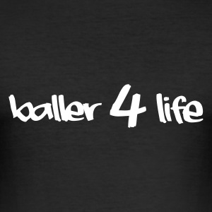 Zwart baller 4 life Heren t-shirts - slim fit T-shirt