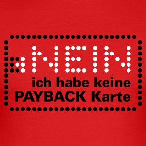 Dark orange Keine Payback Karte 01 T-Shirt - Männer Slim Fit T-Shirt