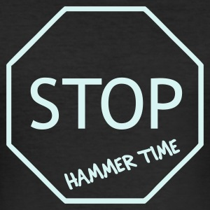 Stop! Hammer Time Clubbing Shirt (power reflex) - Men's Slim Fit T-Shirt