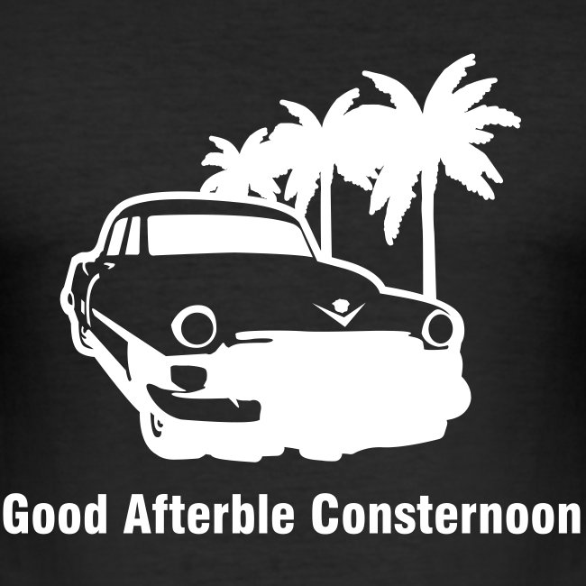 'Good Afterble Consternoon' Mens T-shirt