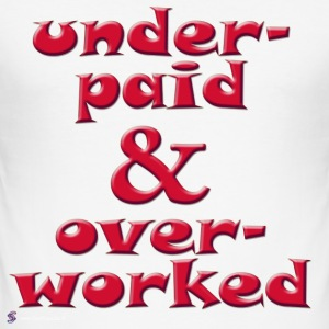 Underpaid + Overworked - Männer Slim Fit T-Shirt