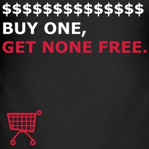 BUY ONE, GET NONE FREE. - Men's Slim Fit T-Shirt