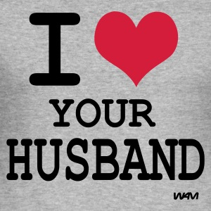 i love your husband T-shirts (m. courtes) - Tee shirt près du corps Homme