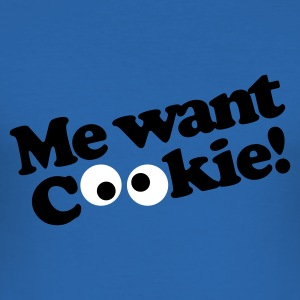 Royal blue Me want cookie! Men's T-Shirts - Men's Slim Fit T-Shirt
