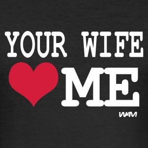 Svart your wife loves me by wam T-shirts - Slim Fit T-shirt herr