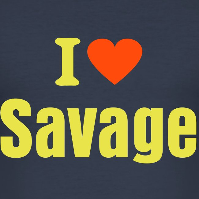 I love Savage
