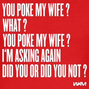 Rouge you poke my wife ? by wam T-shirts - Tee shirt près du corps Homme