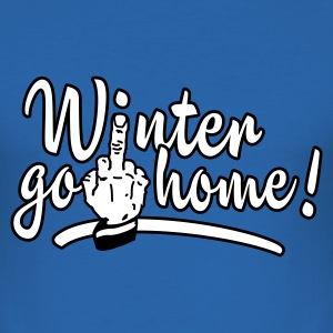 Kongeblå winter go home - winter ade T-shirts - Herre Slim Fit T-Shirt