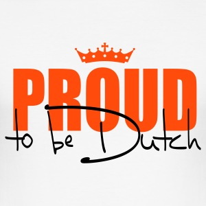 Proud to be Dutch T-shirts - slim fit T-shirt