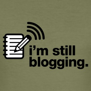 Olive still blogging T-Shirts - Männer Slim Fit T-Shirt