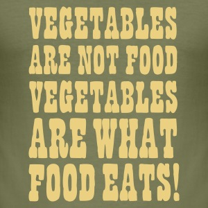 Bruin Vegetables are not food, vegetables are what food eats T-shirts - slim fit T-shirt