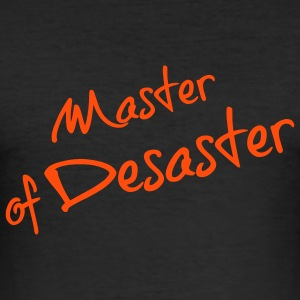 Master of Desaster T-Shirts - Männer Slim Fit T-Shirt