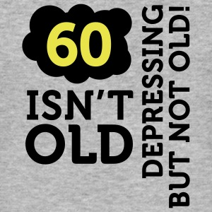 60 Is Depressing Not Old 2 (2c)++ T-Shirts - Men's Slim Fit T-Shirt