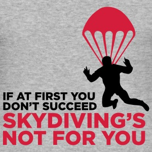 Sky Diving is not for you (2c)++ T-skjorter - Slim Fit T-skjorte for menn