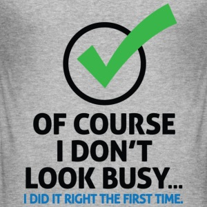 I Dont Look Busy 2 (dd)++ T-shirts - Slim Fit T-shirt herr