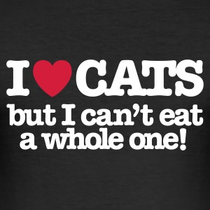 I love cats but I can't eat a whole one! T-Shirts - Männer Slim Fit T-Shirt