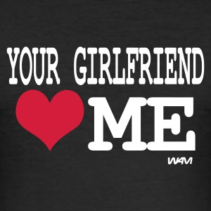 Zwart your girlfriend loves me by wam T-shirts - slim fit T-shirt