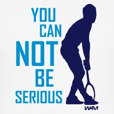 Weiß you can not be serious - mcenroe tribute T-Shirts